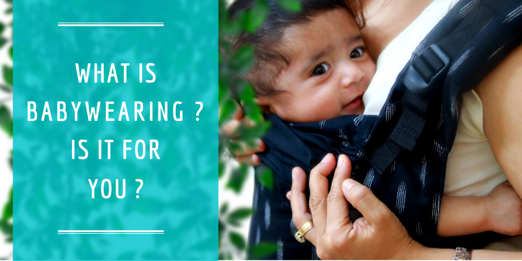 What is babywearing ? Is it for you ?